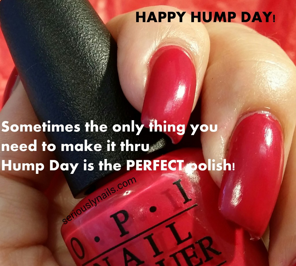 Happy Hump Day from Seriously Nails!